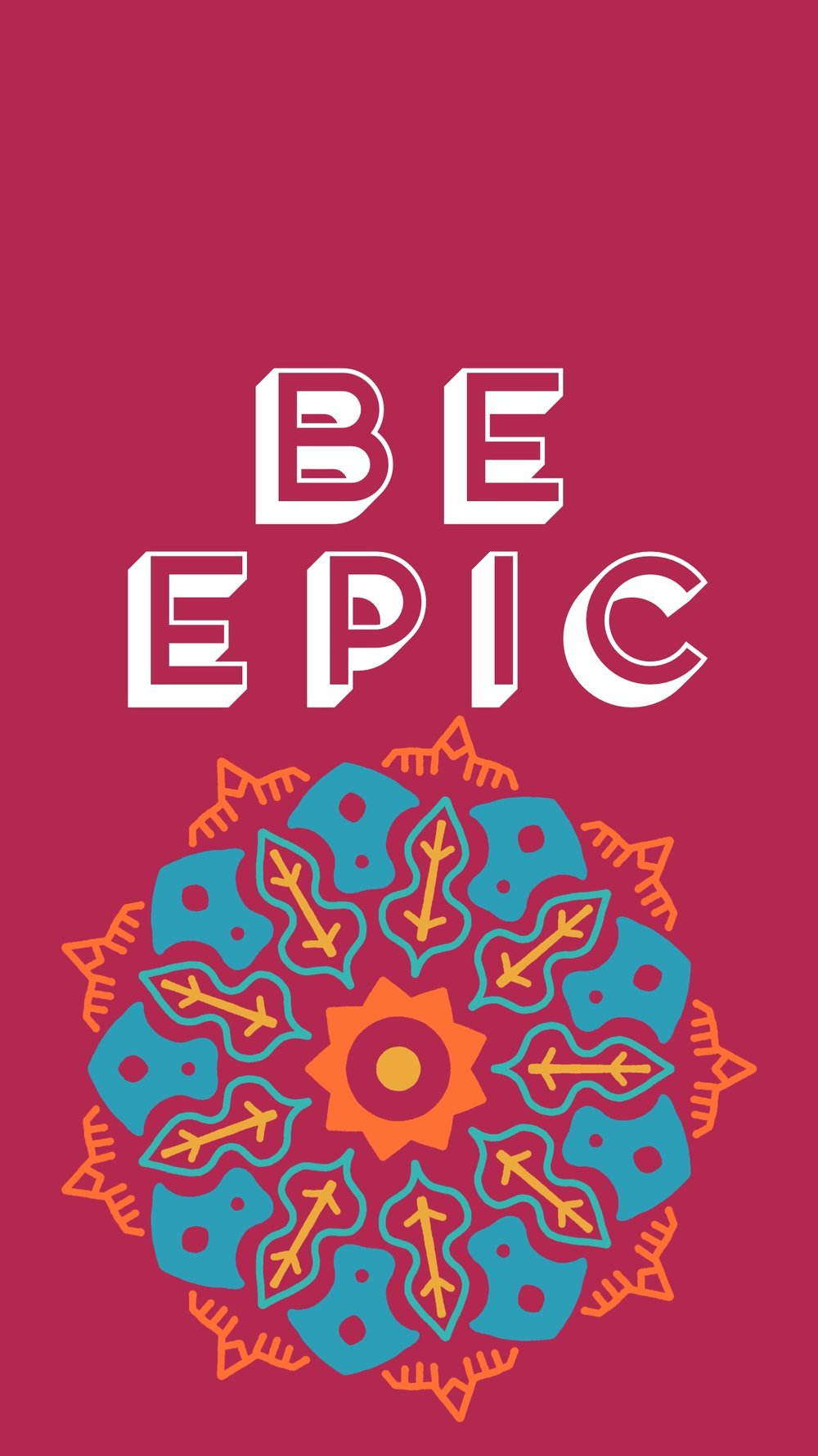 Be Epic Wallpaper