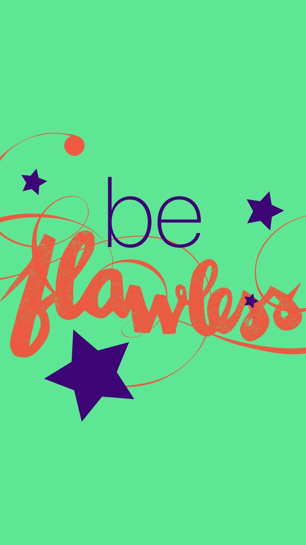 Be Flawless Wallpaper
