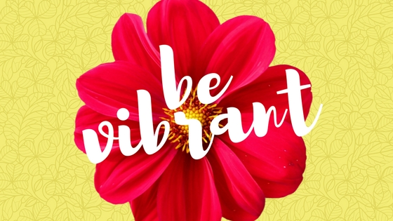 Be Vibrant Wallpaper