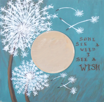 Mirror #20  Some See a Weed, But I See a Wish