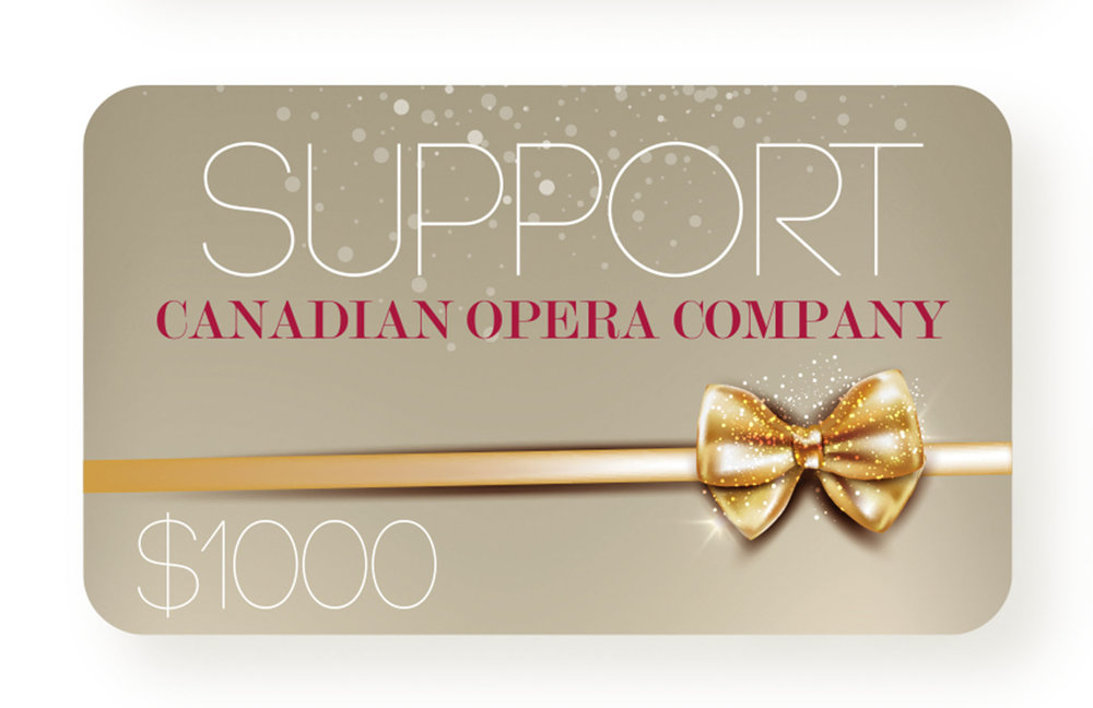 Support the Canadian Opera Company $1,000, coc.ca