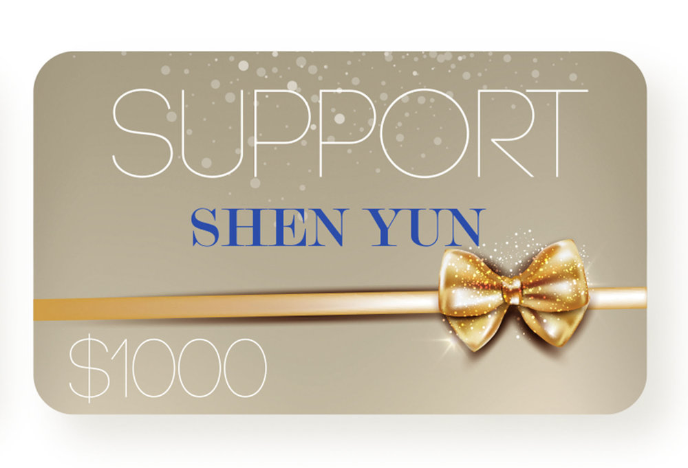 Support Shen Yun Performing Arts $1,000, shenyunperformingarts.org/support