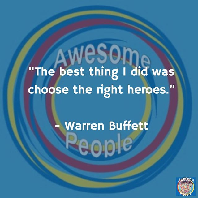 "I love this...""The best thing I did was choose the right heroes."" - Warren Buffett  #peoplewhoinspire #bethecaptain #quoteoftheday #betheinfluence #bekind #loveislove #loveisthickerthanblood"