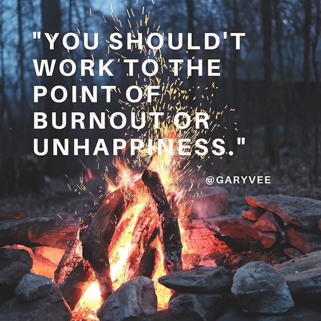 """You shouldn't work to the point of burnout of unhappiness."" @garyvee  Photo by Timothy Meinberg on Unsplash  I wish somebody told me this a long time ago. I really needed to hear it.  Here is a link to the video where Gary Vaynerchuk talks about this: https://youtu.be/adqBE3jHVI0"