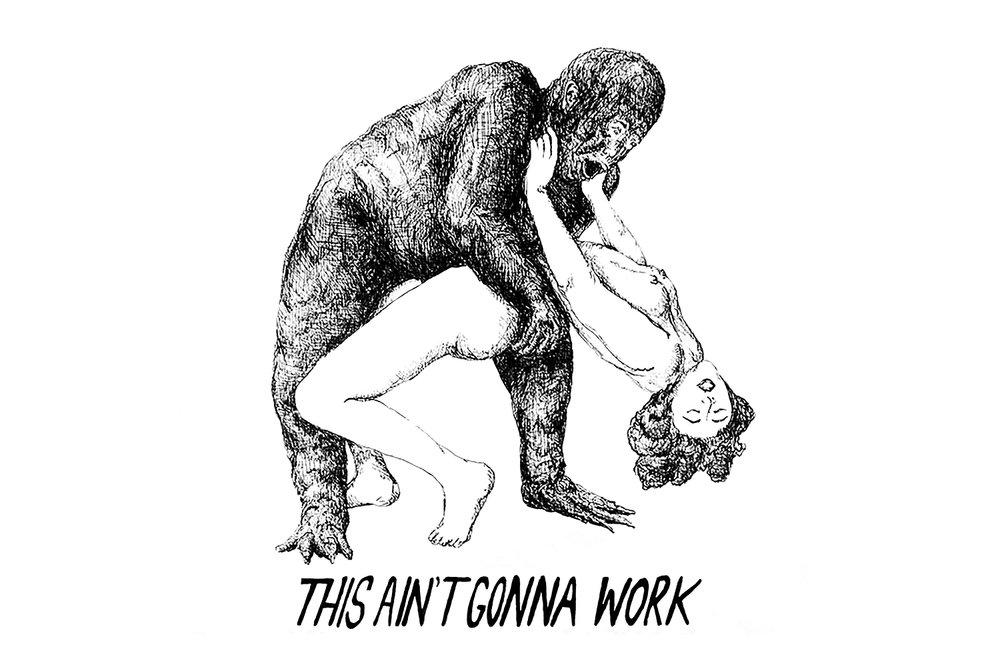 THIS AINT GONNA WORK_WEB.jpg