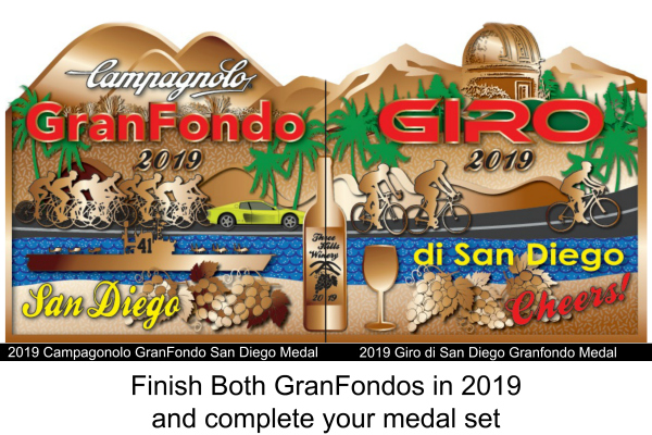 Earn The Granfondo Duo Challenge Medals,  When you Ride Both the 2019 Campagnolo Granfondo San Diego April 7th, 2019 & and the 2019 Giro di San Diego Granfondo - June 15, 2019 Campagnolo Registration:  https://www.sdgranfondo.com/register  Giro Registration: (Just Opened - Get Early Bird Pricing Now)  https://www.girodisandiego.com/registration