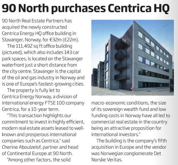 90 North Real Estate Partners has acquired the newly constructed Centrica Energy HQ office building in Stavanger, Norway, for €32m (£22m).