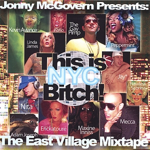 Jonny McGovern Presents: This is NYC Bitch! The East Village Mixtape (Volume 1)