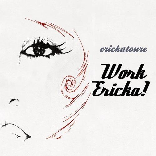 Erickatoure - Work Ericka!