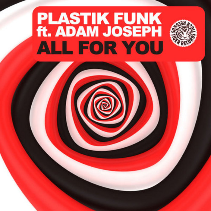 Plastik Funk - All For You ft. Adam Joseph