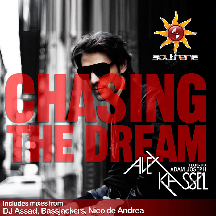 Alex Kassel - Chasing The Dream ft. Adam Joseph