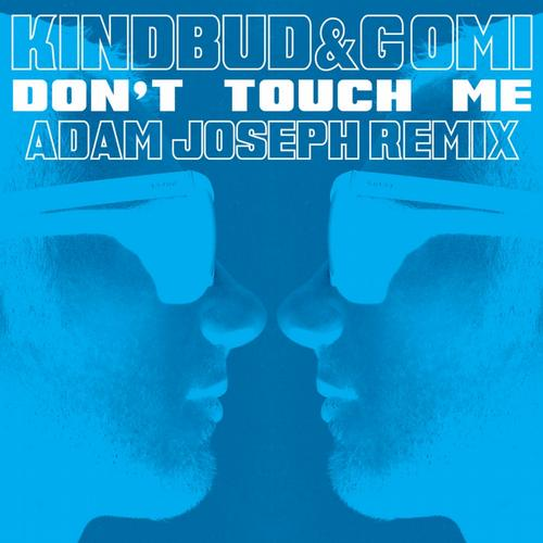 Kindbud - Don't Touch Me