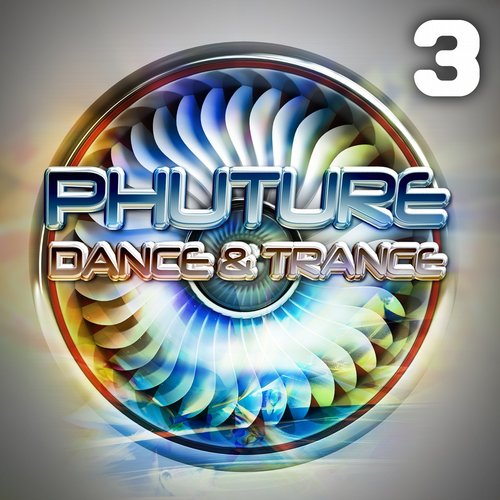Phuture Dance and Trance 3