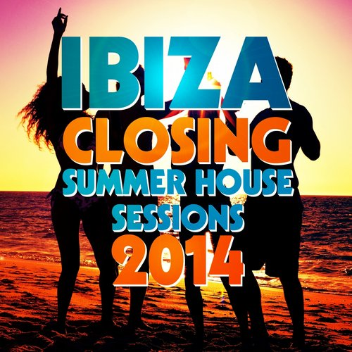 Ibiza Closing: Summer House Sessions 2014