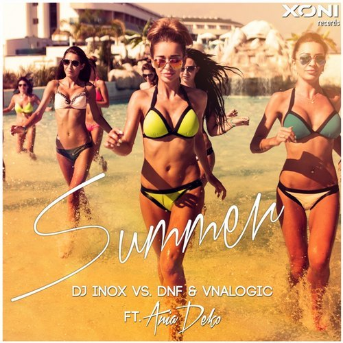 DJ Inox VS DNF & Vnalogic - Summer ft. Ania Deko