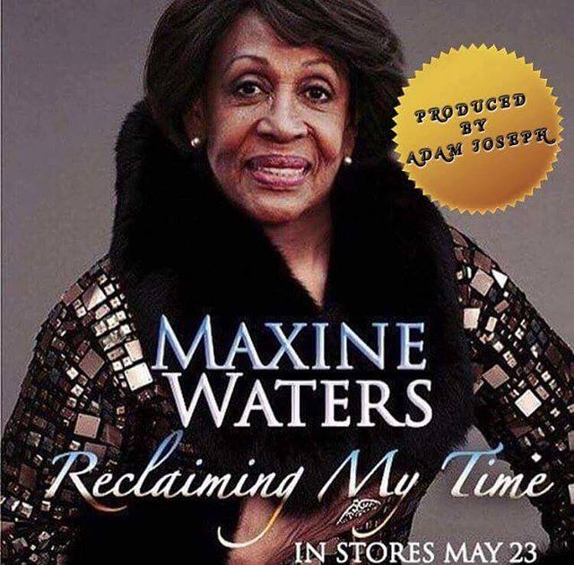 Adam Joseph - Reclaiming My Time (ft. Maxine Waters)
