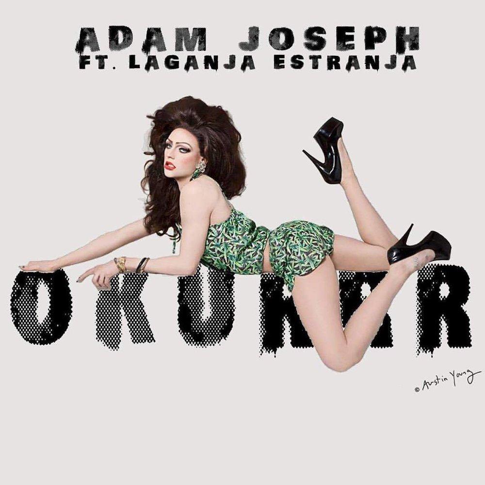 Adam Joseph - OKURRR ft. Laganja Estranja