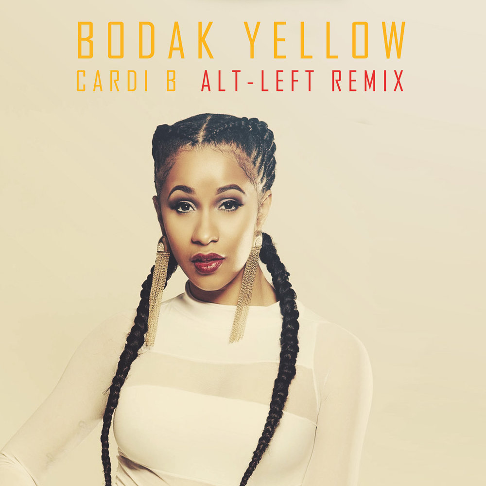Cardi B - Bodak Yellow (alt-left Remix)