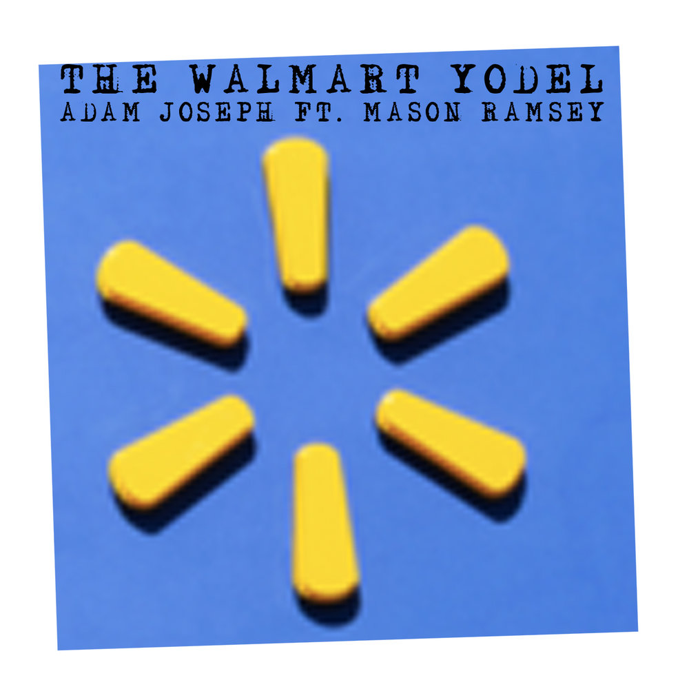Adam Joseph - The Walmart Yodel ft. Mason Ramsey
