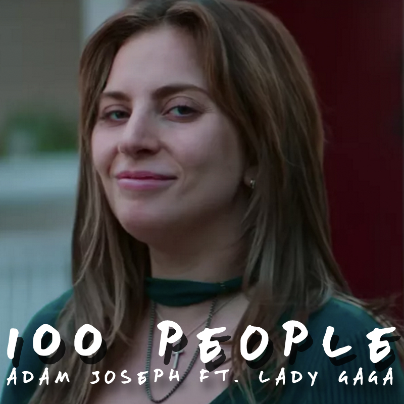 Adam Joseph ft. Lady Gaga - 100 People