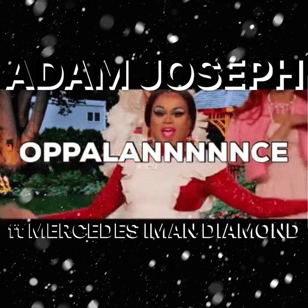 Adam Joseph - OPPALANNNNNCE ft. Mercedes Iman Diamond