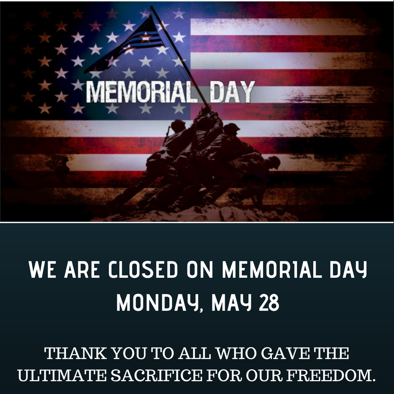WE ARE CLOSED ON MEMORIAL DAY [5%2F28]..png