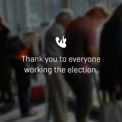 Thanks to all those working this important election season from Burner.