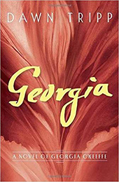 Georgia: A novel about Georgia O'Keefe