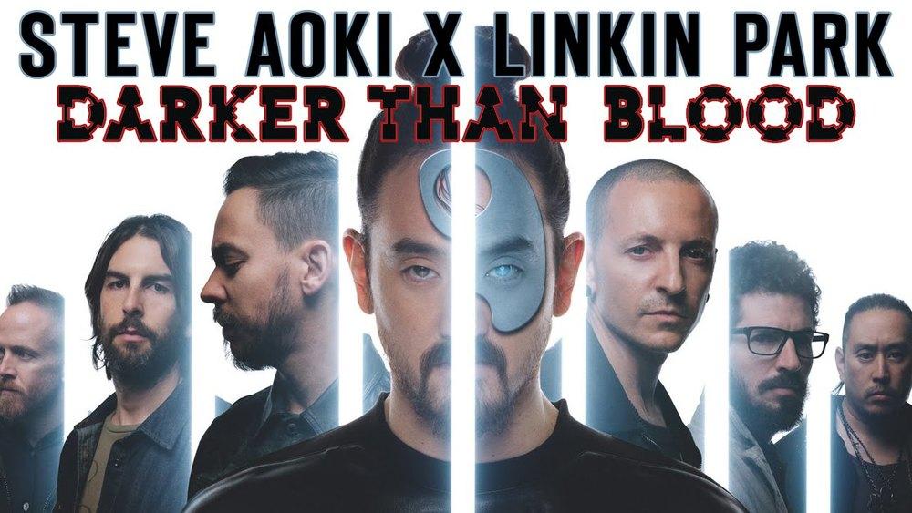 "Steve Aoki X Linkin Park: ""Darker Than Blood"""
