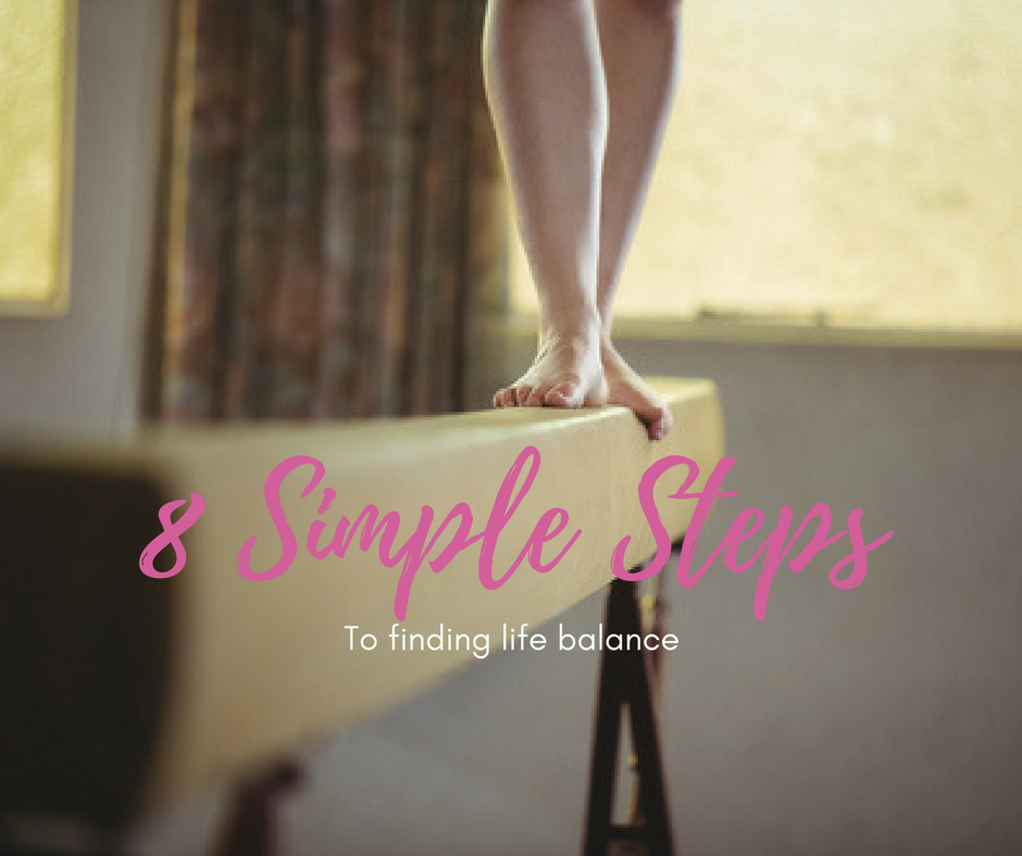 8 Simple steps to finding life balance