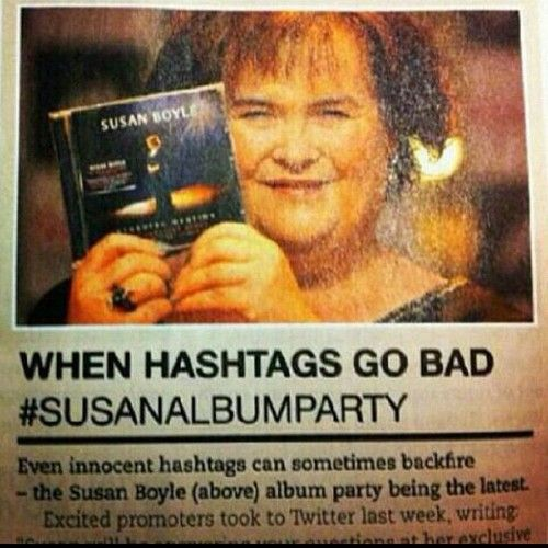 Susan Boyle's hashtag blunder on social media was embarrassing because it was so widely visible.