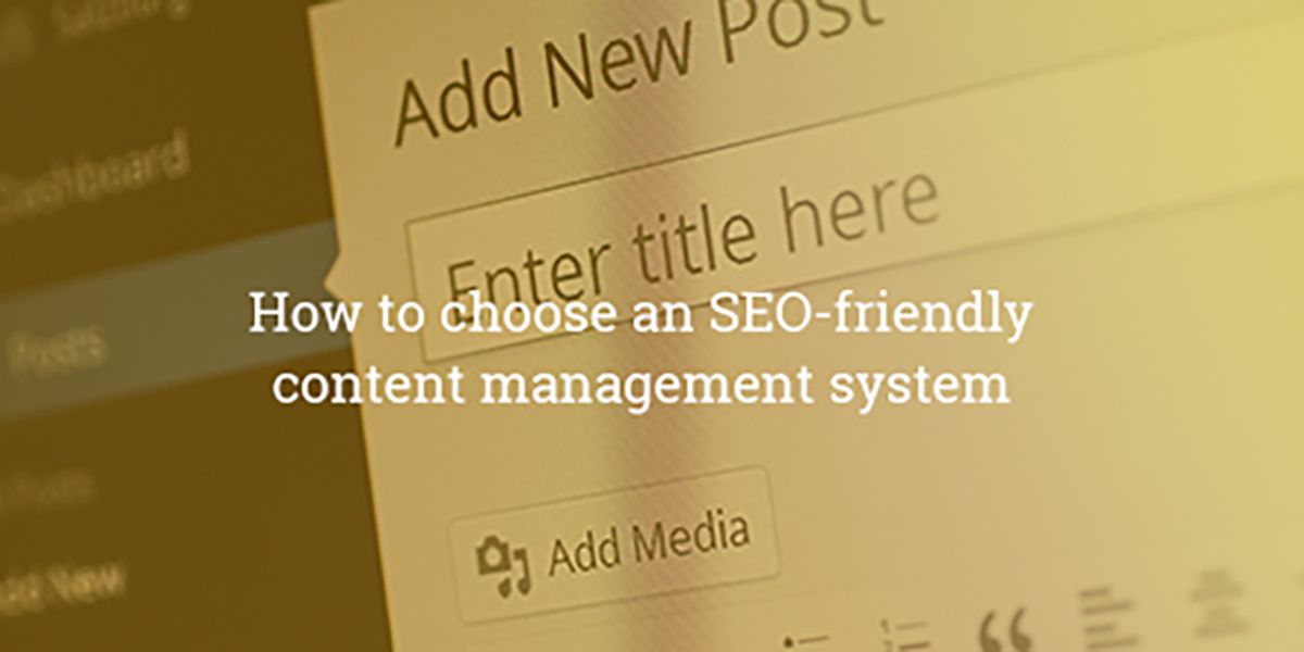 How to Pick an SEO Friendly CMS Platform