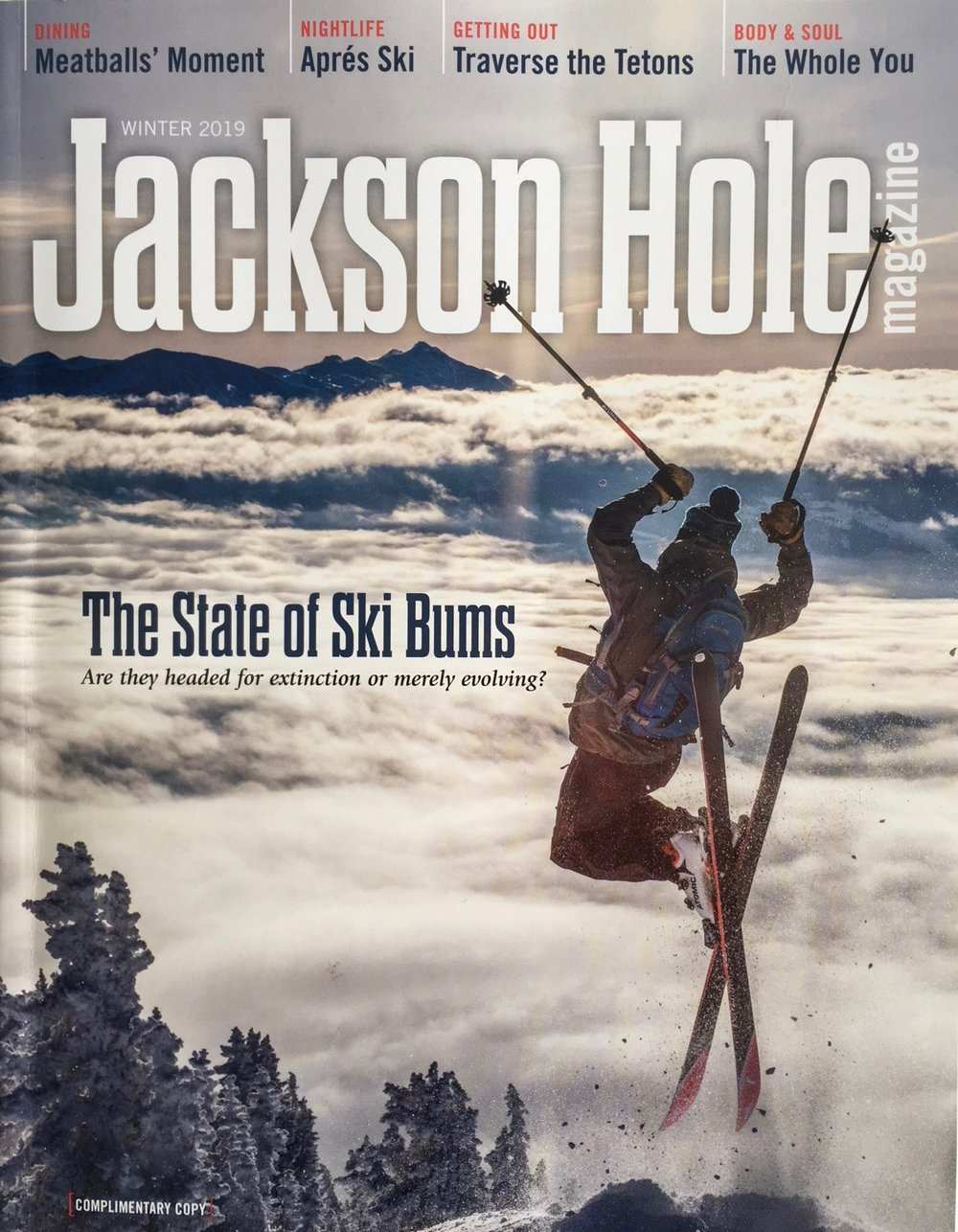 Jackson Hole Magazine, Winter 2018-2019    A cover story feature on the state of the modern ski bum. Still going strong, albeit evolved, and a distinct lifestyle.