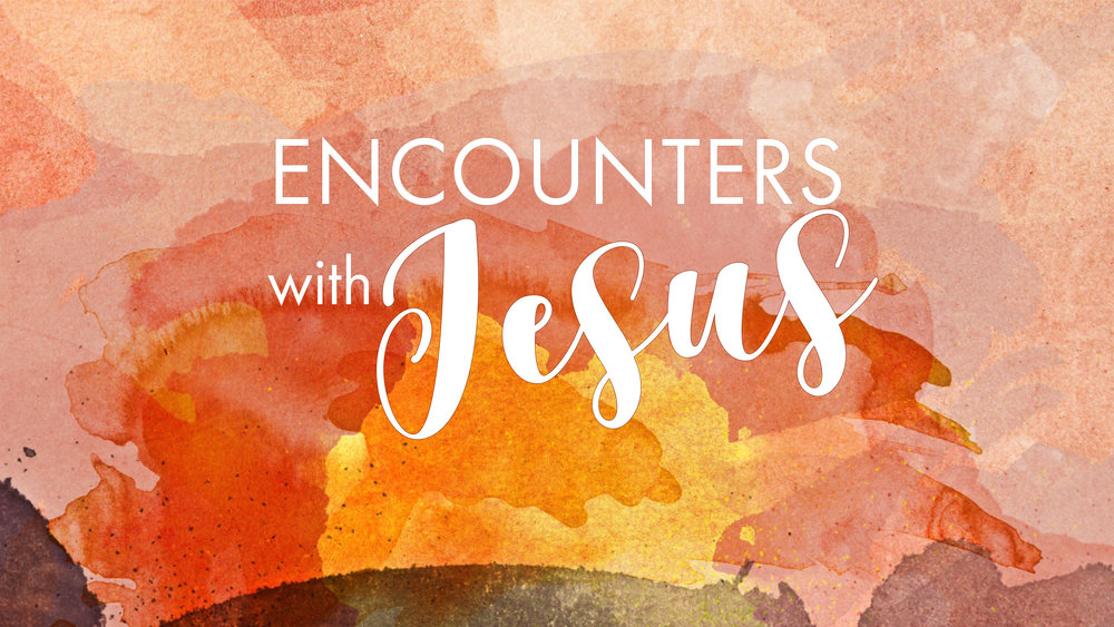 encounters with Jesus slide.jpg