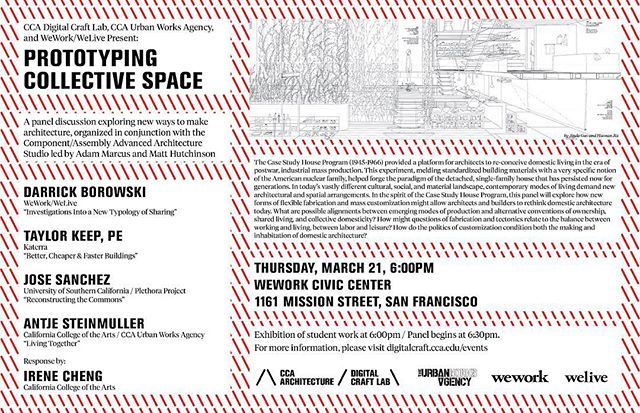 """Next Thursday 3/21! Join us for """"Prototyping Collective Space,"""" a panel at @wework Civic Center exploring new approaches to architectural fabrication, building production, and collective living. Organized in conjunction with the #ComponentAsseembly studio led by Adam Marcus @radadam and Matt Hutchinson @pathfab. Featuring presentations by Darrick Borowski @dborowsk of @wework @welive, Taylor Keep @taylorkeep of #Katerra, Jose Sanchez @jomasan of @plethora_project @uscarchitecture, Antje Steinmuller @antjesteinmuller of @urbanworksagency, and response by Irene Cheng @chengstein2 of @cca_arch_div. #architecture #digitalfabrication #collectiveliving #communes #commonhood #wework #welive #CCAArchitecture #CCArts"""