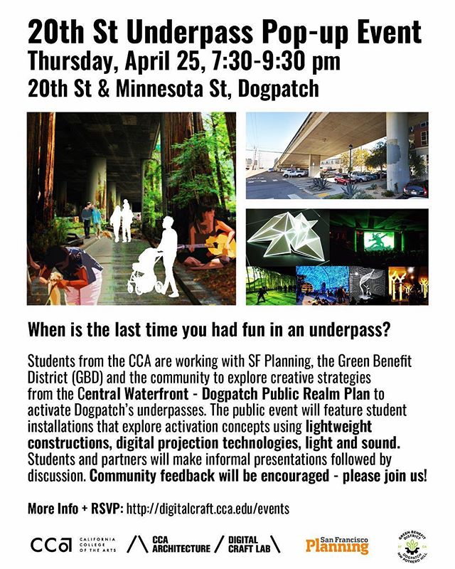 #Repost @futureformslab ・・・ When's the last time you had fun in an underpass? My CCA students and I are presenting some new research on Thursday night! Please join us! 20th St Underpass Pop-up Event; Thursday, April 25, 7:30-9:30 pm 20th St & Minnesota St, Dogpatch  Students from the California College of the Arts (CCA) are working with SF Planning, the Dogpatch / NW Potrero Hill Green Benefits District (GBD) and the community to explore creative strategies from the Central Waterfront - Dogpatch Public Realm Plan to activate Dogpatch's underpasses. The public event will feature student installations that explore activation concepts using lightweight constructions, digital projection technologies, light and sound. Students, instructors and partners will make informal presentations followed by discussion.  The event will feature 3 student installations (and a special trilogy of projection experiments by @futureformlabs) that explore underpass activation concepts using lightweight constructions, digital projection technologies and sound. This public event will also feature snacks and light refreshments.  Questions about the event? Please e-mail CCA Faculty Prof. Jason Kelly Johnson (jason.kelly.johnson@cca.edu) or Robin Abad from SF Planning (robin.abad@sfgov.org)  Location: 20th Street Underpass between Minnesota St and Tennessee St (799 Minnesota Street  #underpassart #ccaunderworlds #dogpatchsf #dogpatch #touchdesigner #jasonkellyjohnson #projectionmapping #3dprojectionmapping #sanfrancisco #espritpark #sfplanning #gbd #futureforms