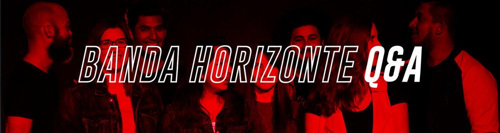 Banda Horizonte Q&A.jpg