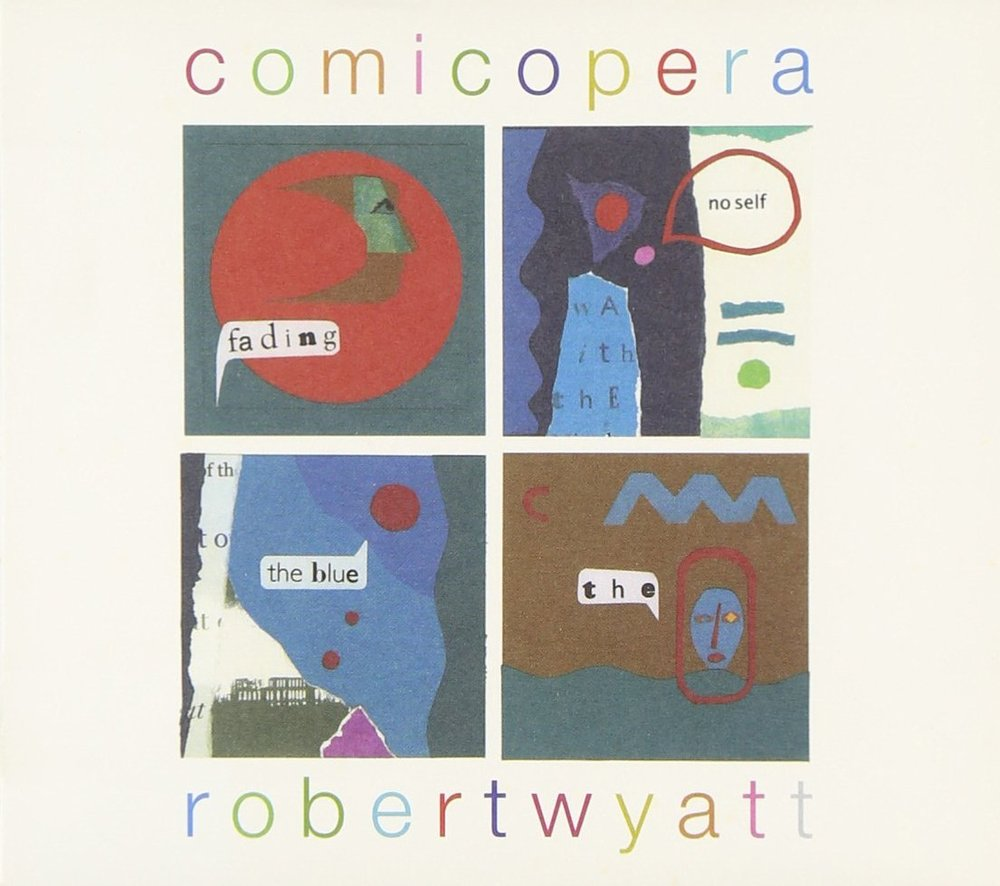Cover art for Robert Wyatt's  comicopera