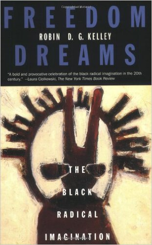 Robin D.G. Kelley's Freedom Dreams