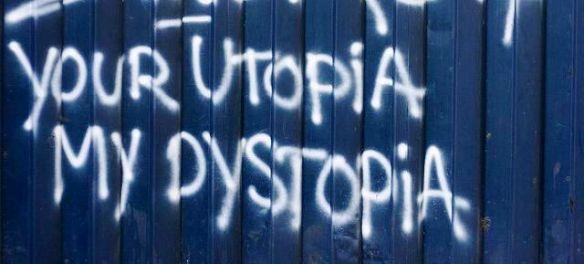 your-utopia-my-dystopia.jpg
