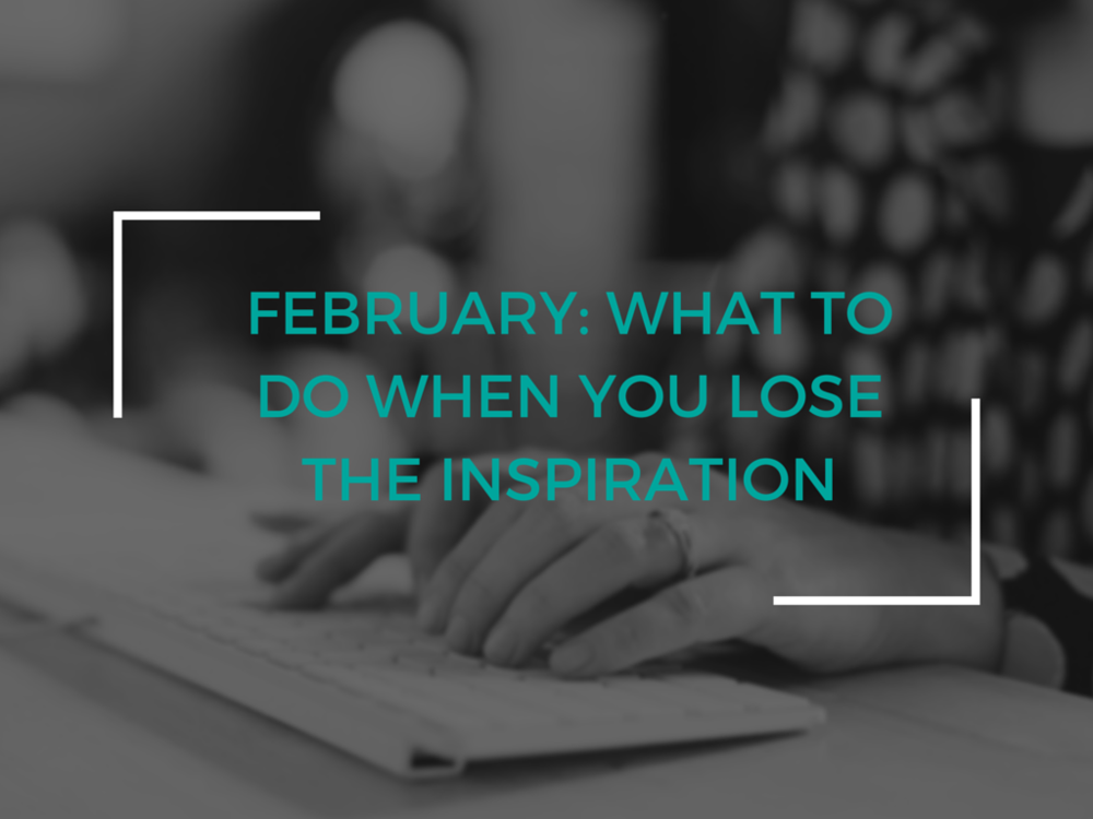 The 9-month slump of any passion project can leave you feeling as though you'll never write again. During February we'll talk about how to fight through the doldrums and never lose inspiration.