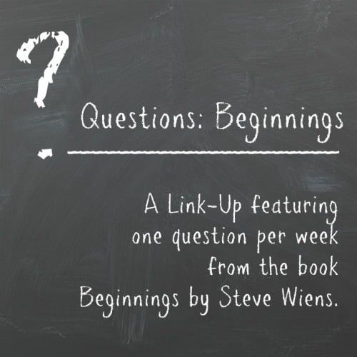 questions:beginnings series