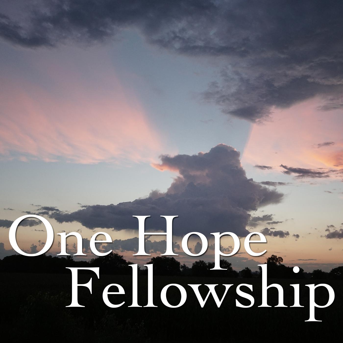 One Hope Fellowship - Sermons - One Hope Fellowship