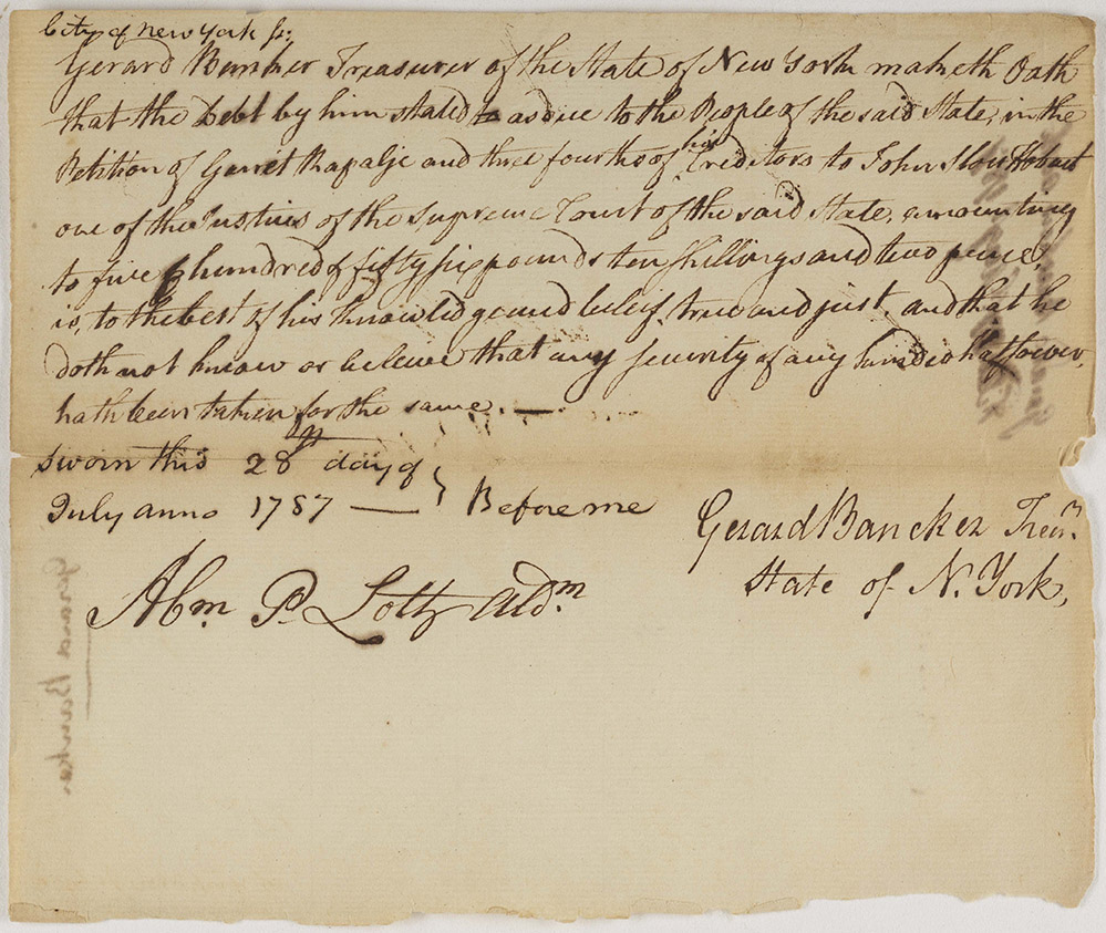 Affidavit of a petitioning creditor, Gerard Bancker, stating amount of debt owed to him, 1787. In 1787 Bancker was the New York State Treasurer. He was the grandson of the 23rd Mayor of New York City, Johannes de Peyster.
