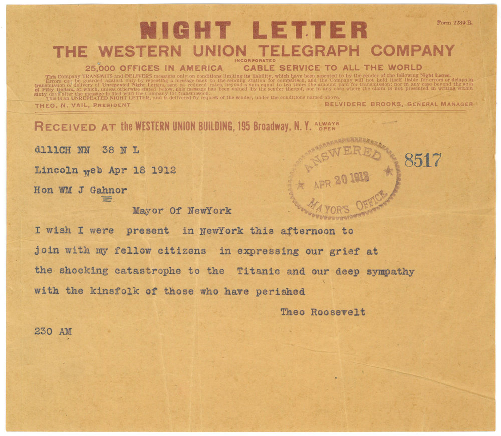 Telegram to Mayor William J. Gaynor from former President Theodore Roosevelt, April 18, 1912. Mayor Gaynor Subject Files-Titanic Disaster-Expressions of Sympathy-roll 10, NYC Municipal Archives.