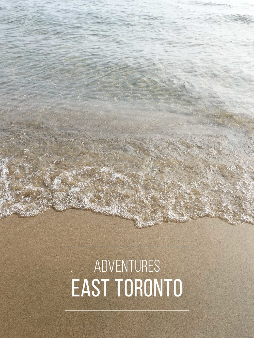 Adventures | A Guide to East Toronto by Swell Made Co.