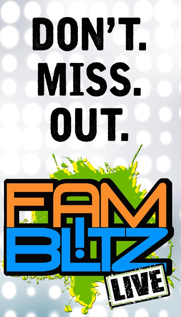 FamBlitz Don't Miss Out