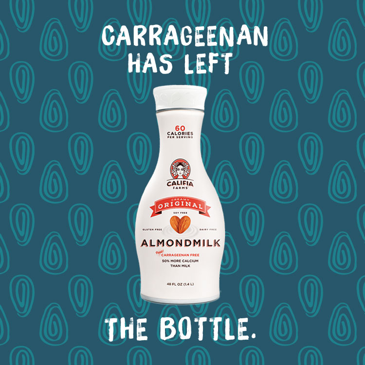 Image: Califia Farms - Carrageenan has left the bottle. We are now 100% Carrageenana free.