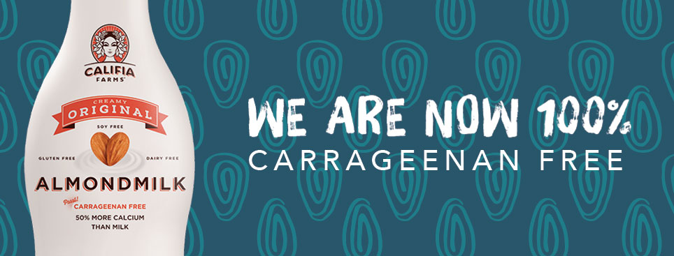 Banner Image: Califia Farms - We Are Now 100% Carrageenan Free