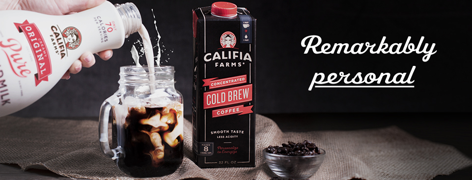 Banner Image: Califia Farms - Remarkably Personal